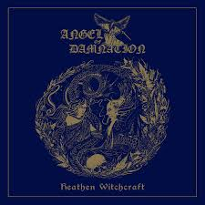 ANG01 - Angel of Damnation -Heathen Witchcraft