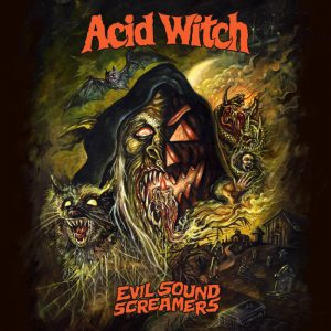 Acid Witch – Evil Sound Screamers