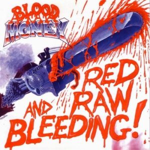 BLO03 - Blood Money - Red Raw and Bleeding