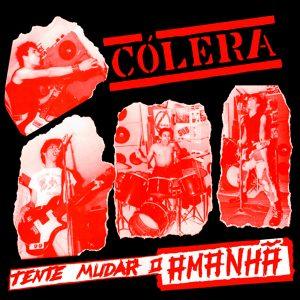 COL03 - Cólera - Tente Mudar o Amanhã