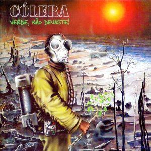COL04 - Cólera - Verde Não Devaste
