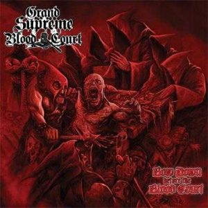 GRA04 - Grand Supreme Blood Court - Bow Down Before the Blood Court