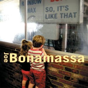 JOE03 - Joe Bonamassa – So It's Like That