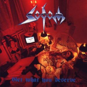 SOD04 - Sodom- Get What You Deserve