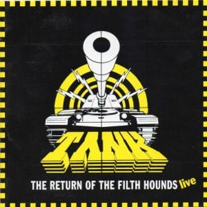TAN05 - Tank -The Return of the Filth Hounds - Live