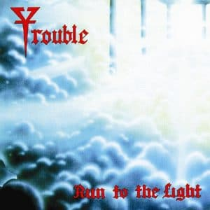 TRO03 - Trouble - Run To The Light