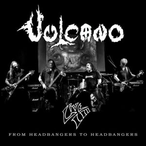 VUL02 - Vulcano - Live III- From Headbangers To Headbangers
