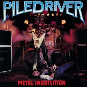 PIL01 - Piledriver - Metal Inquisition + Stay Ugly