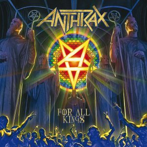 ANT04 - Anthrax – For All Kings