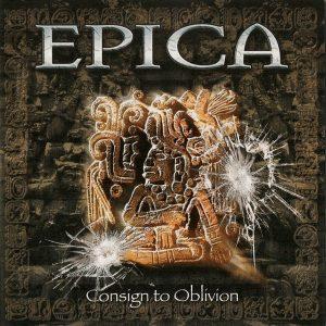 EPI01 - Epica - Consign To Oblivion