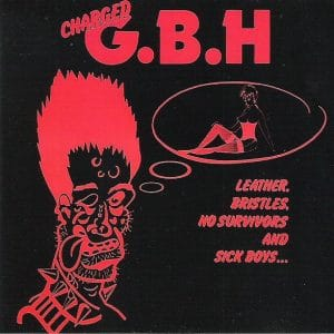 GBH03 - GBH - Leather Bristles, No Survivors And Sick Boys.