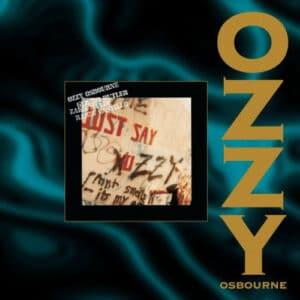 OZZ09 -Ozzy Osbourne - Just Say Ozzy