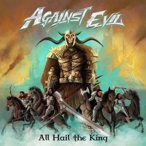 AGA02 -Against Evil - All Hail The King