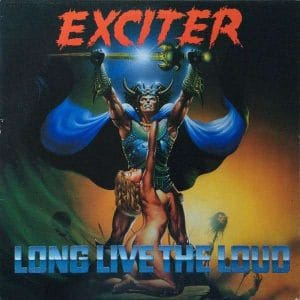 EXC02- Exciter -Long Live The Loud