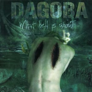 DAG01 -Dagoba- What Hell Is About