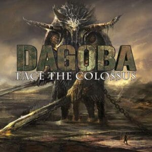 DAG02 -Dagoba-Face The Colossus