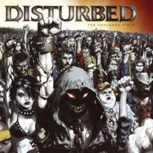 DIS13 -Disturbed - Ten Thousand Fists