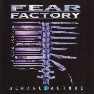 FEA07 -Fear Factory -Demanufacture