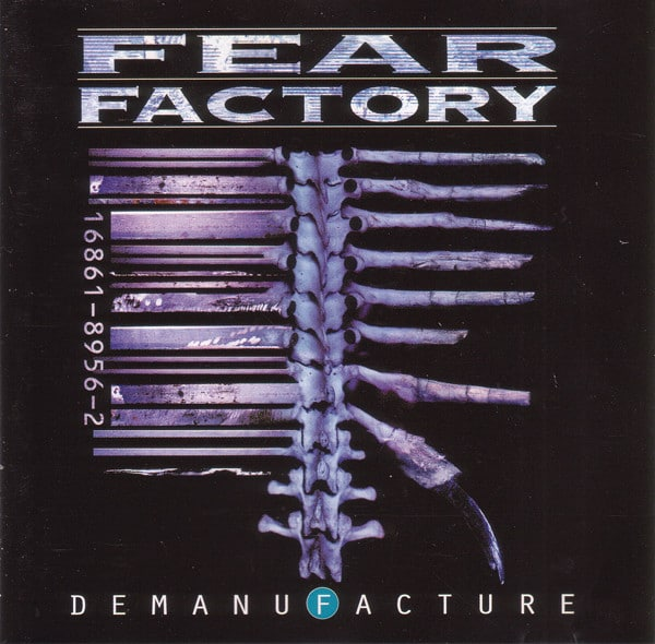 FEA07 -Fear Factory -Demanufacture