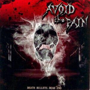 AVO01 -Avoid The Pain- Death Bullets Dead End