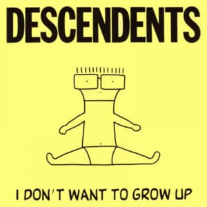 DES21 -Descendents - I Don't Want To Grow Up