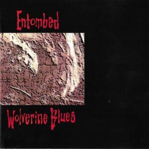 ENT08 -Entombed - Wolverine Blues