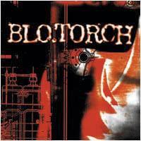 BLO08 -Blo Torch - Blo Torch