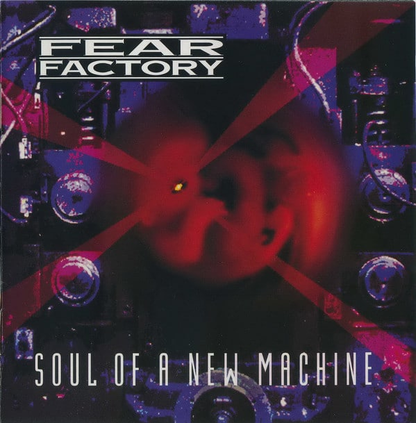 FEA01 - Fear Factory -Soul Of A New Machine -Fear Is The Mindkiller