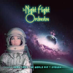 THE27 -The Night Flight Orchestra-Sometimes The World Ain t Enought