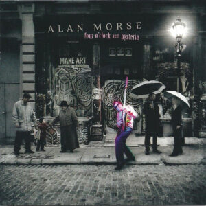 ALA03 -Alan Morse - Four O'Clock And Hysteria