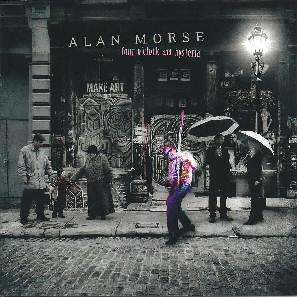 ALA03 -Alan Morse - Four O'Clock And Hysteria