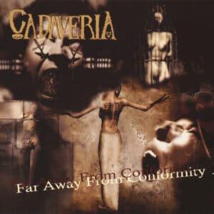 CAD02 -Cadaveria - Far Away From Conformity