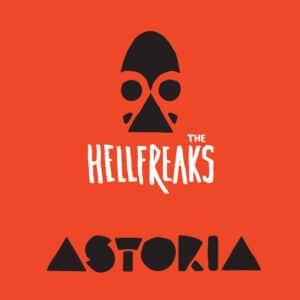 HEL22 -The Hellfreaks -Astoria