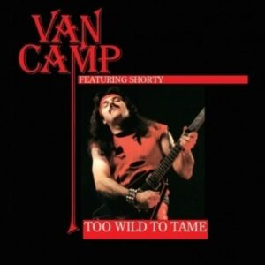 VAN07 -Van Camp - Too Wild To Tame