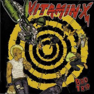 VIT06 -Vitamin X-Bad Trip