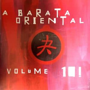 ABA01 -A Barata Oriental - Volume 10!