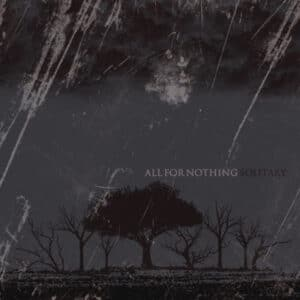 ALL10 -All For Nothing - Solitary