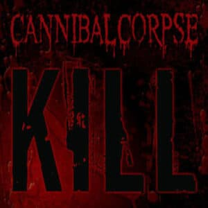 CAN25 -Cannibal Corpse -Kill