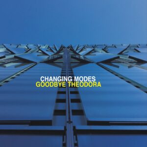 CHA11 -Changing Modes - Goodbye Theodora