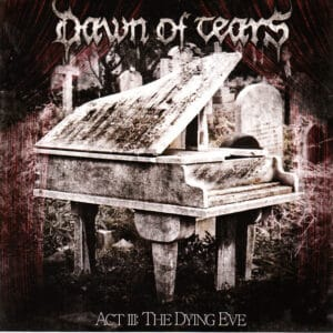 DAW06 -Dawn Of Tears – Act III The Dying Eve
