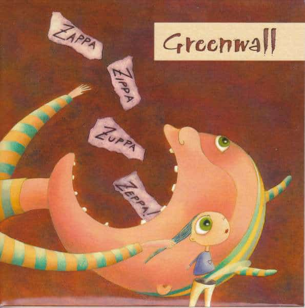 GRE07 -Greenwall - Zappa Zippa Zuppa Zeppa
