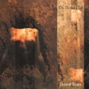 ONT01 -On Thorns I Lay -Crystal Tears