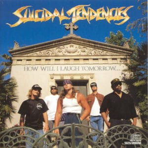 SUI04 -Suicidal Tendencies - How Will - Laugh Tomorrow When - Can t Even Smile Today