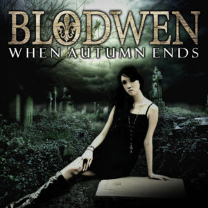 BLO11 -Blodwen -When Autumn Ends