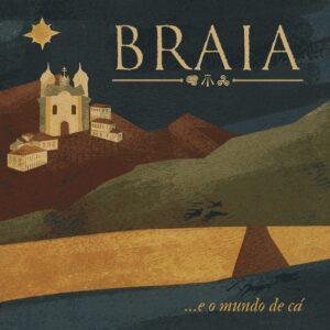 BRA03 - Braia - E O Mundo De Cá