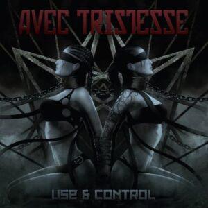 AVE04 -Avec Tristesse - Use & Control