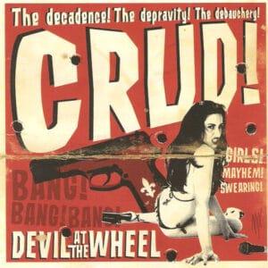CRU06 -Crud -Devil At The Wheel