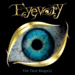 EYE02 -Eyevory -The True Bequest