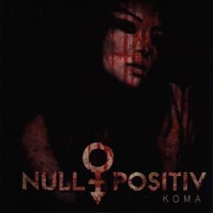NUL01 -Null Positiv - Koma