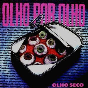 OLH01 -Olho Seco -Olho Por Olho
